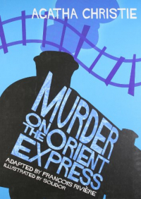 Murder on the Orient Express / Agatha Christie ; adapted by François Rivière ; illustrated by Solidor