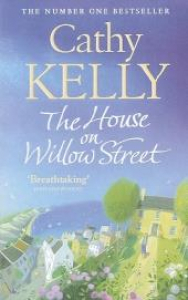 The house on Willow Street / Cathy Kelly