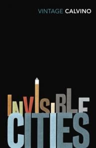 Invisible cities/ Italo Calvino