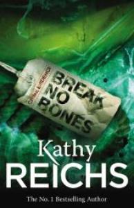Break no bones / Kathy Reichs