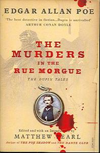 The murders in the Rue Morgue : the dupin tales / Edgar Allan Poe ; edited and with an introduction by Matthew Pearl