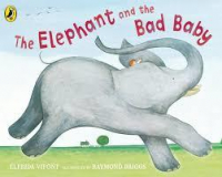 The elephant and the bad baby / Elfrida Vipont ; illustrated by Raymond Briggs