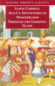 Alice's adventures in Wonderland and Through the looking-glass and what Alice found there