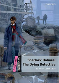 Sherlock Holmes. The dying detective