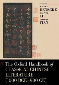 The Oxford handbook of classical chinese literature (1000 BCE-900 CE)