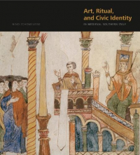 Art, ritual and civic identity in medieval southern Italy