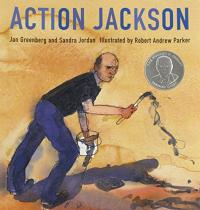 Action Jackson / Jan Greenberg and Sandra Jordan ; illustrated by Robert Andrew Parker