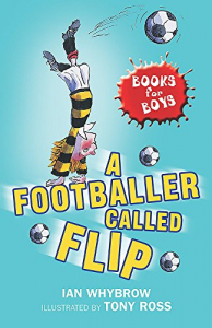 A footballer called Flip / Ian Whybrow ; illustrated by Tony Ross
