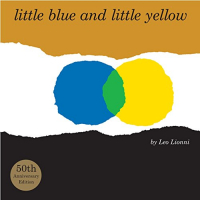 Little blue and little yellow / by Leo Lionni