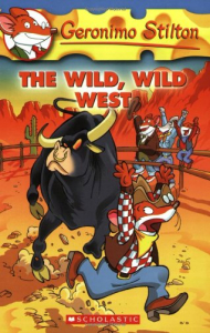 The wild, wild West / Geronimo Stilton ; [illustrations by Larry Keys and Ratterto Rattonchi].