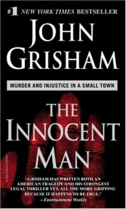 The Innocent Man : murder and injustice in a small town / John Grisham
