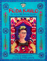 Frida Kahlo : the artist who painted herself / Margaret Frith; Tomie DePaola