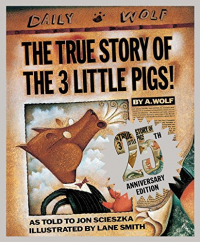 The true story of the 3 little pigs by A. Wolf