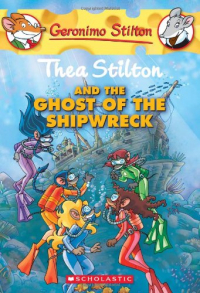 Thea Stilton and the ghost of the shipwrek
