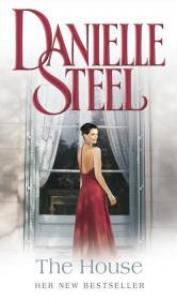 The house / Danielle Steel