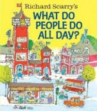 What do people do all day? / Richard Scarry