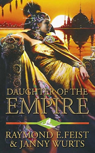 Daughter of the empire / Raymond E. Feist and Janny Wurts