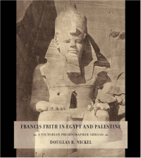 Francis Frith in Egypt and Palestine
