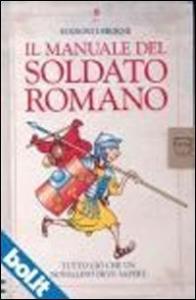 Il manuale del soldato romano