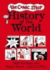 The comic strip history of the world / Sally Kindberg and Tracey Turner