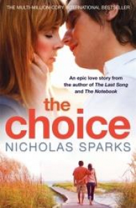The choice/ Nicholas Sparks