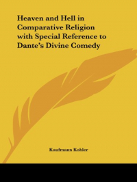 Heaven and Hell in Comparative Religion with Speciel Reference to Dantes Divine Comedy