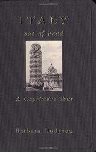 Italy out of hand : a capricious tour / Barbara Hodgson