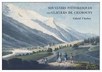Souvenirs pittoresques des glaciers de Chamouny ornés de dix-huit dessins coloriés