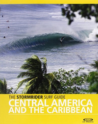 The stormrider surf guide. Central America and the Caribbean