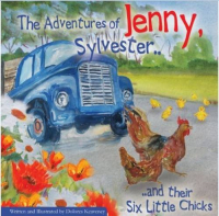 The Adventures of Jenny, Sylvester... and their six little Chicks