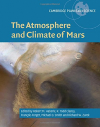 The atmosphere and climate of Mars / [edited by] Robert M. Haberle [etc.]