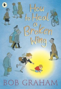 How to heal a broken wing / Bob Graham