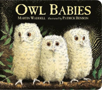 Owl babies / Martin Waddell ; illustrated by Patrick Benson