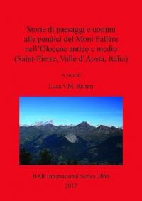 Storie di paesaggi e uomini alle pendici del Mont Fallère nell'Olocene antico e medio (Saint-Pierre, Valle d'Aosta, Italia)