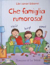 Che famiglia rumorosa!