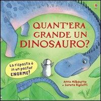 Quant'era grande un dinosauro?