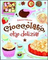 Cioccolato, che delizia!