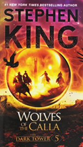 The dark tower. 5, Wolves of the Calla