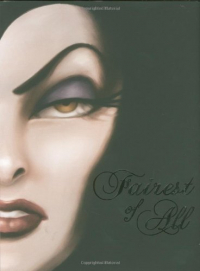 Fairest of all : a tale of the wicked queen / by Serena Valentino.