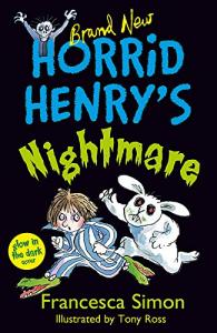 Horrid Henry's nightmare / Francesca Simon ; illustrated by Tony Ross