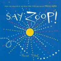 Say Zoop! / Hervé Tullet