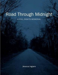 Road Through Midnight: A Civil Rights Memorial
