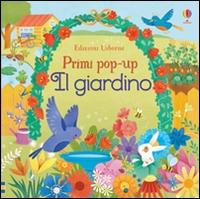 Il giardino / [illustrazioni di Alessandra Psacharopulo ; testo di Fiona Watt]