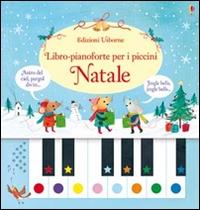 Libro-pianoforte per i piccini : Natale / testo di Sam Taplin ; illustrazioni di Rachel Stubbs