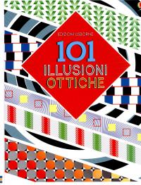 101 illusioni ottiche
