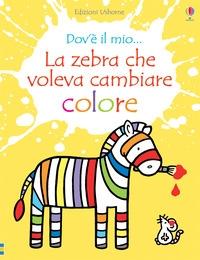 La zebra che voleva cambiare colore