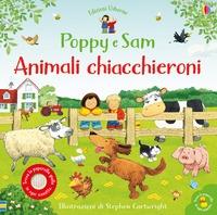 Poppy e Sam. Animali chiacchieroni / illustrazioni di Stephen Cartwright ; [testo di Felicity Brooks e Sam Taplin ; progetto grafico di Matt Durber e Marc Maynard ; traduzione di Loredana Riu]