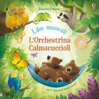 L'orchestrina calmacuccioli: con 5 rilassanti brani classici