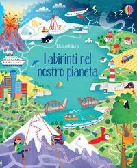 Labirinti nel nostro pianeta :  I grandi libri dei labirinti :  Ediz :  a colori