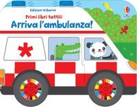 Arriva l'ambulanza!